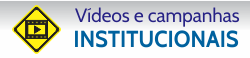 Videos e Campanhas Institucionais